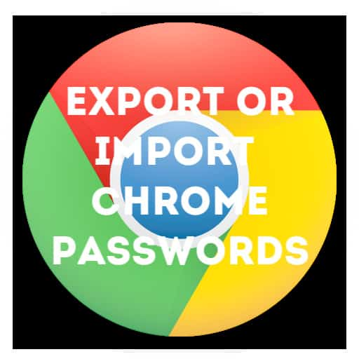 chrome-export-import-passwords